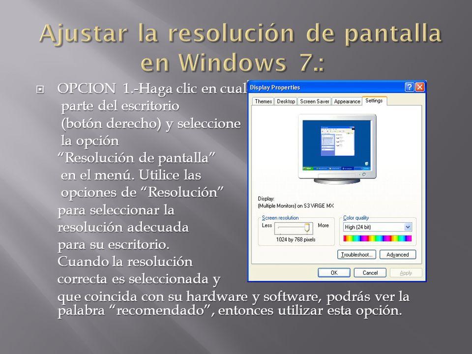 OPCION 1.-Haga clic en cualquier OPCION 1.-Haga clic en cualquier parte del escritorio parte del escritorio (botón derecho) y seleccione (botón derech