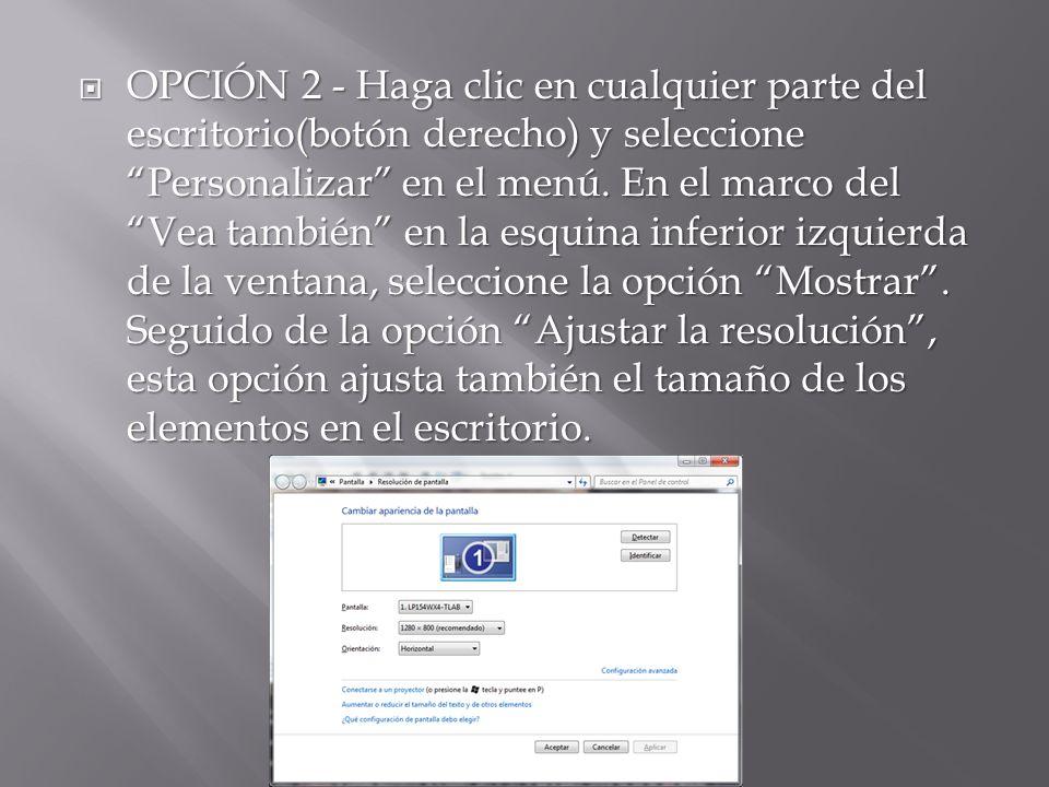 OPCIÓN 2 - Haga clic en cualquier parte del escritorio(botón derecho) y seleccione Personalizar en el menú. En el marco del Vea también en la esquina