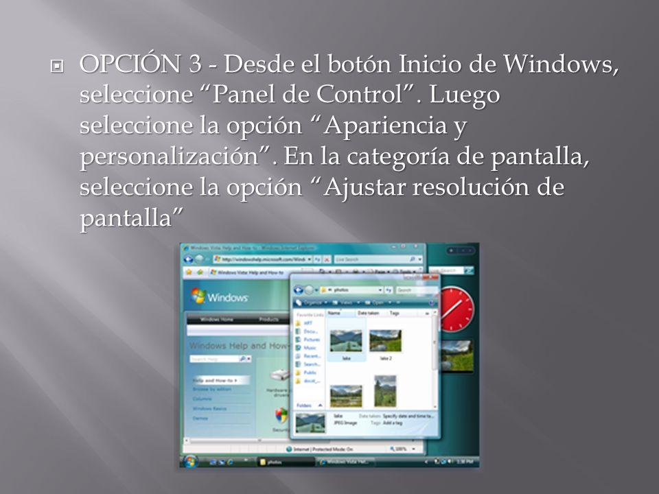 OPCIÓN 3 - Desde el botón Inicio de Windows, seleccione Panel de Control. Luego seleccione la opción Apariencia y personalización. En la categoría de
