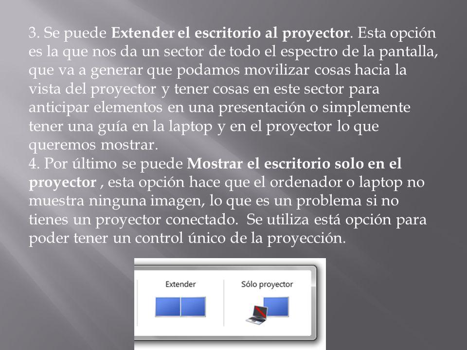 3. Se puede Extender el escritorio al proyector. Esta opción es la que nos da un sector de todo el espectro de la pantalla, que va a generar que podam