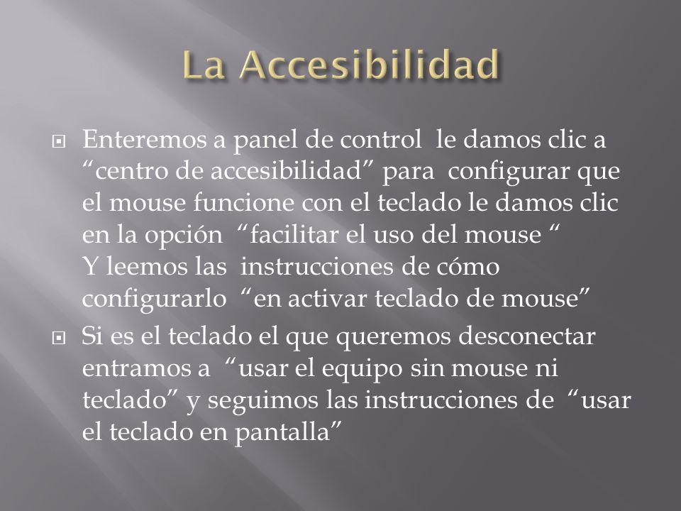 Enteremos a panel de control le damos clic a centro de accesibilidad para configurar que el mouse funcione con el teclado le damos clic en la opción f