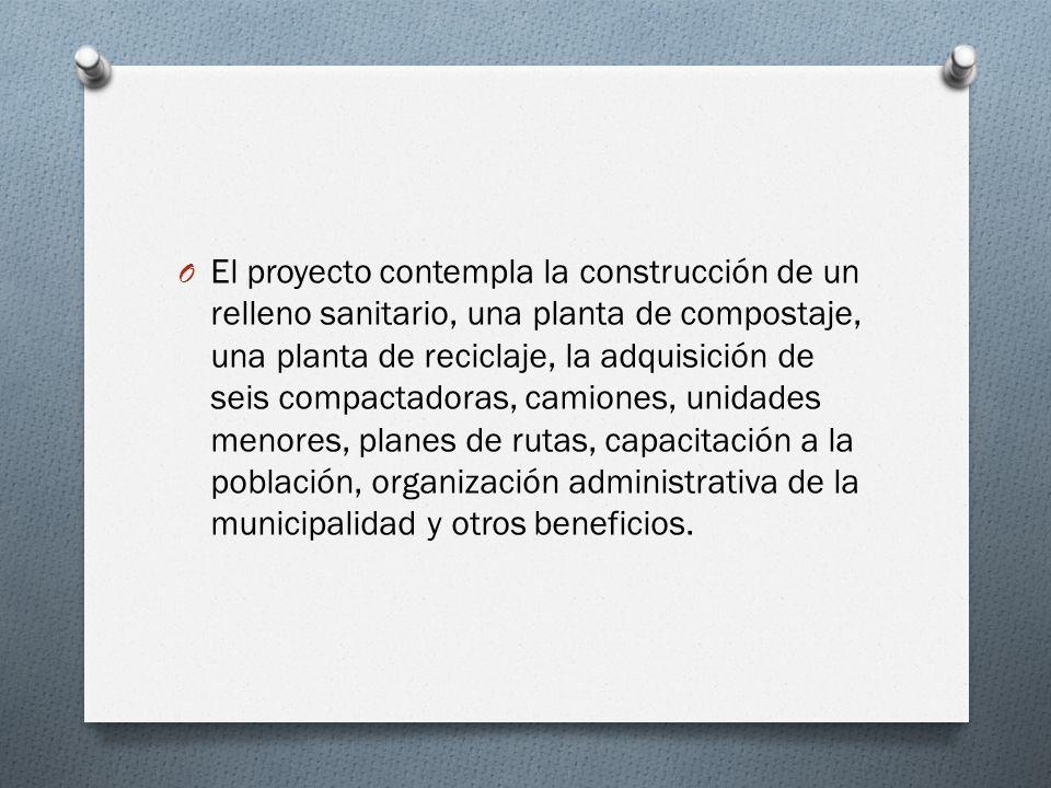 O El proyecto contempla la construcción de un relleno sanitario, una planta de compostaje, una planta de reciclaje, la adquisición de seis compactador