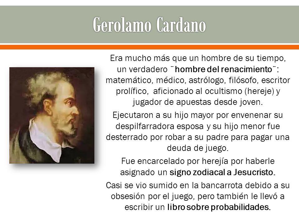 Era mucho más que un hombre de su tiempo, un verdadero ¨hombre del renacimiento¨: matemático, médico, astrólogo, filósofo, escritor prolífico, aficion