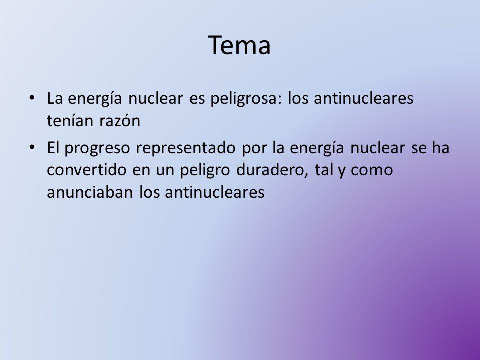 Tema La energía nuclear es peligrosa: los antinucleares tenían razón El progreso representado por la energía nuclear se ha convertido en un peligro du