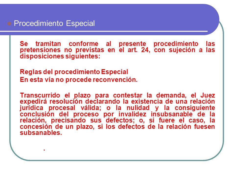 Se tramitan conforme al presente procedimiento las pretensiones no previstas en el art. 24, con sujeción a las disposiciones siguientes: Reglas del pr