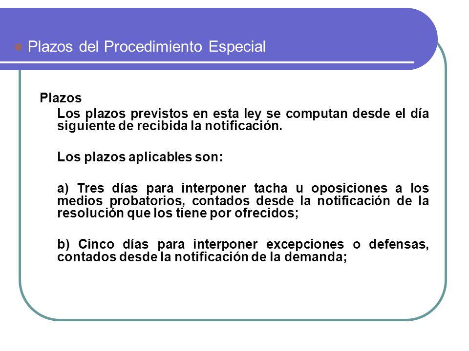 Plazos Los plazos previstos en esta ley se computan desde el día siguiente de recibida la notificación. Los plazos aplicables son: a) Tres días para i