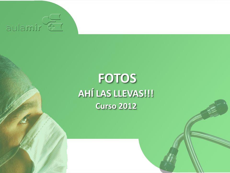 Curso 2012 FOTOSFOTOS AHÍ LAS LLEVAS!!!