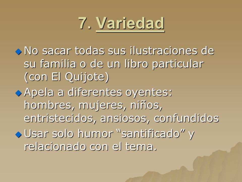 7. Variedad No sacar todas sus ilustraciones de su familia o de un libro particular (con El Quijote) No sacar todas sus ilustraciones de su familia o