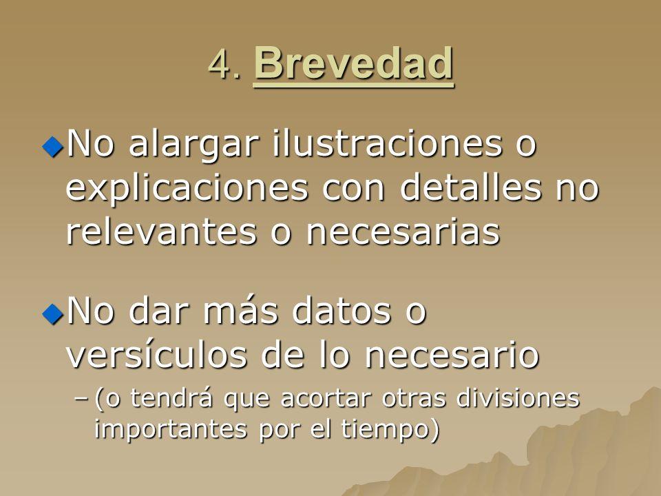 4. Brevedad No alargar ilustraciones o explicaciones con detalles no relevantes o necesarias No alargar ilustraciones o explicaciones con detalles no