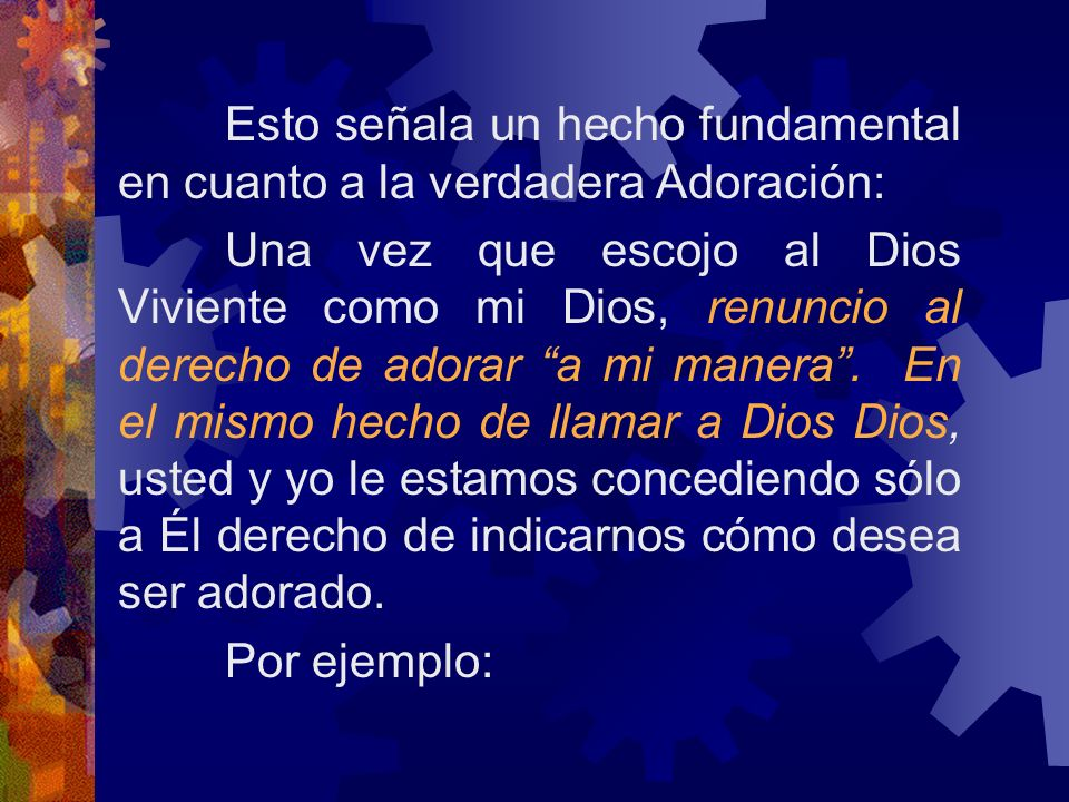 Esto señala un hecho fundamental en cuanto a la verdadera Adoración: Una vez que escojo al Dios Viviente como mi Dios, renuncio al derecho de adorar a