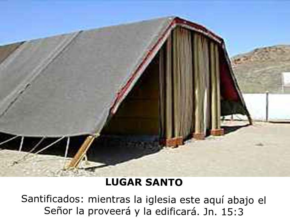 LUGAR SANTO Santificados: mientras la iglesia este aquí abajo el Señor la proveerá y la edificará. Jn. 15:3