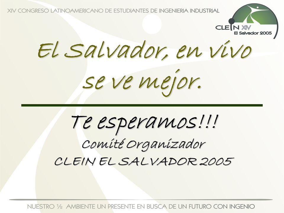 El Salvador, en vivo se ve mejor. Te esperamos!!! Comité Organizador CLEIN EL SALVADOR 2005