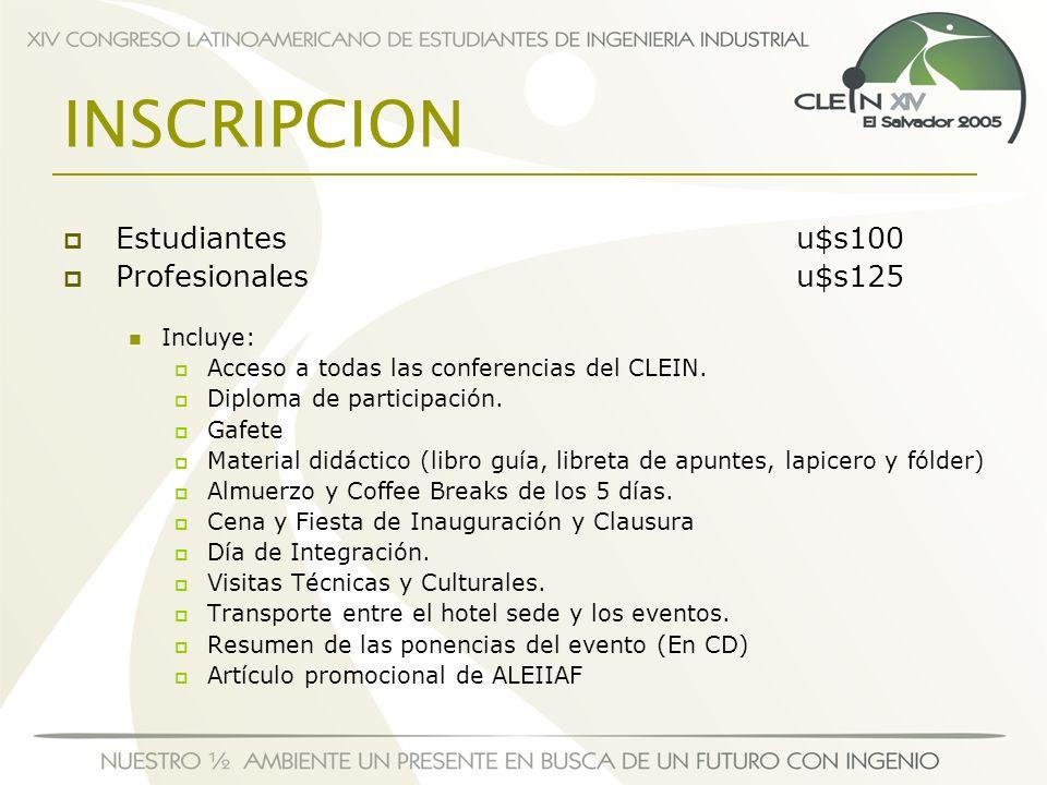 INSCRIPCION Estudiantesu$s100 Profesionalesu$s125 Incluye: Acceso a todas las conferencias del CLEIN. Diploma de participación. Gafete Material didáct