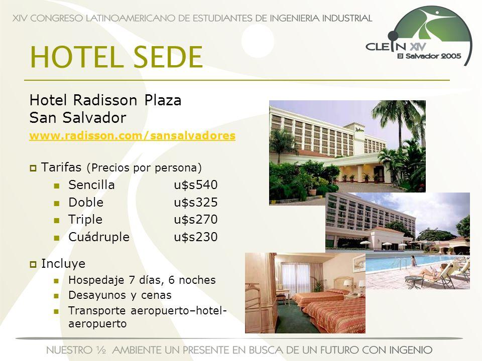 HOTEL SEDE Hotel Radisson Plaza San Salvador www.radisson.com/sansalvadores Tarifas (Precios por persona) Sencillau$s540 Dobleu$s325 Tripleu$s270 Cuád