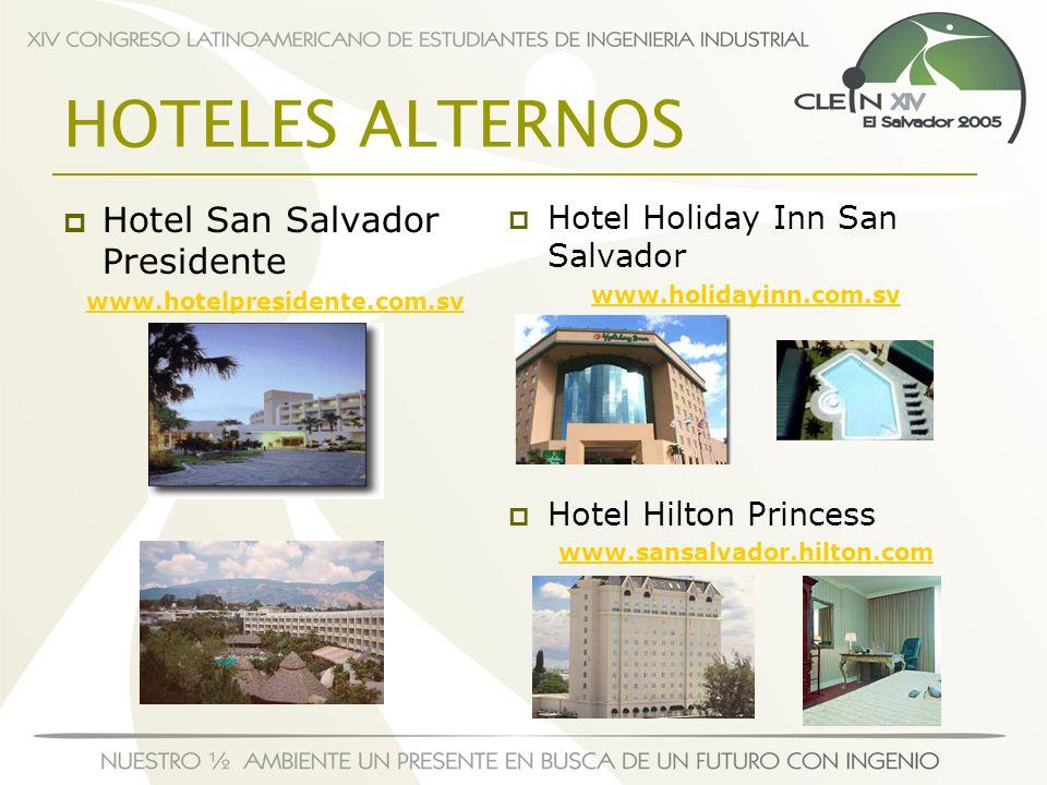 Hotel San Salvador Presidente www.hotelpresidente.com.sv Hotel Holiday Inn San Salvador www.holidayinn.com.sv Hotel Hilton Princess www.sansalvador.hi