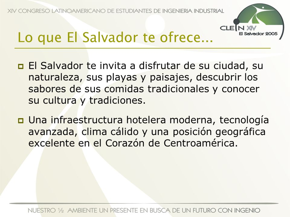 Lo que El Salvador te ofrece... El Salvador te invita a disfrutar de su ciudad, su naturaleza, sus playas y paisajes, descubrir los sabores de sus com