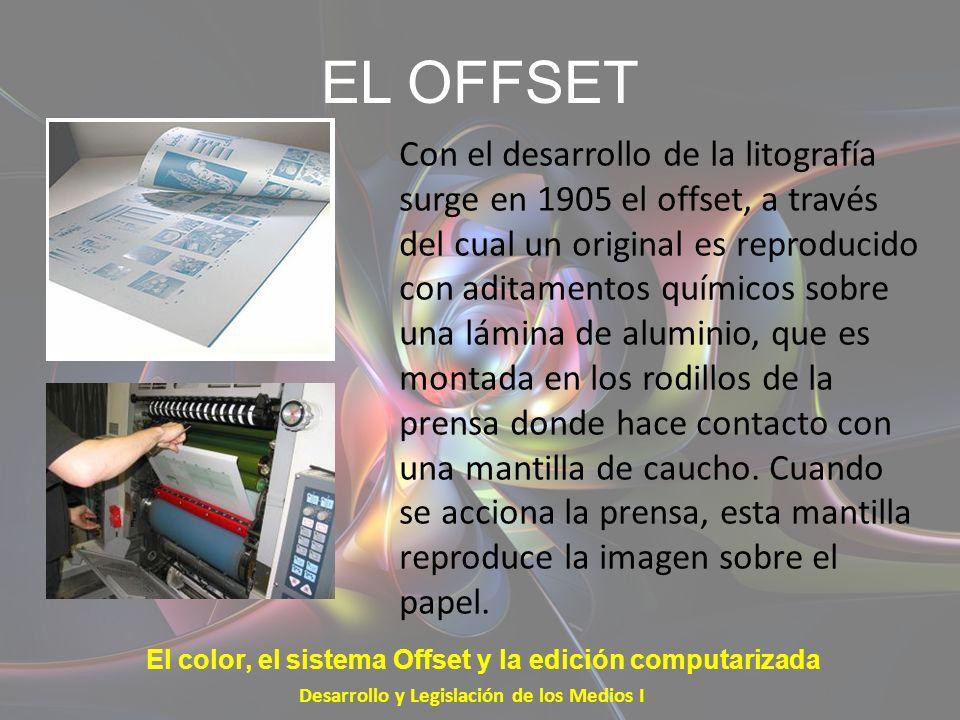 EL OFFSET Este procedimiento permitió que los trabajos de impresión tuvieran una calidad sin precedente.