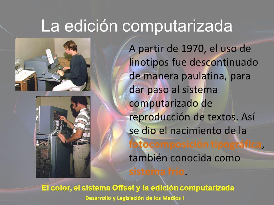 La edición computarizada Con la fotocomposición computarizada, se obtenían galeras de texto de gran calidad en papel fotográfico, que se usaban para el original de una plana de periódico conforme al formato predeterminado por un diagramador.