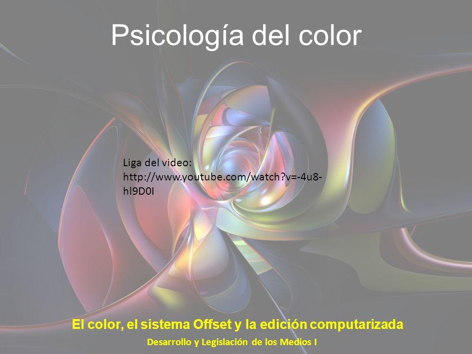 Psicología del color Desarrollo y Legislación de los Medios I El color, el sistema Offset y la edición computarizada