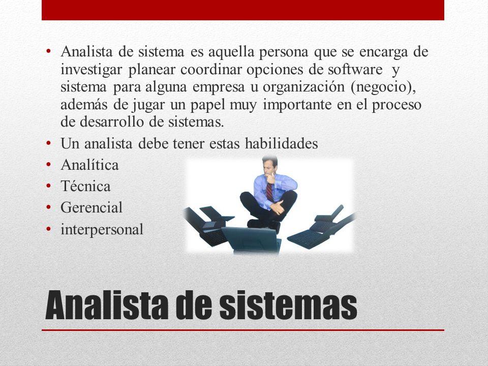 Análisis de sistemas El análisis de sistema es una de las etapas en la que se desarrolla la construcción de un sistema informático, atreves de la info