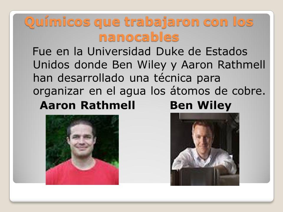 Químicos que trabajaron con los nanocables Fue en la Universidad Duke de Estados Unidos donde Ben Wiley y Aaron Rathmell han desarrollado una técnica para organizar en el agua los átomos de cobre.