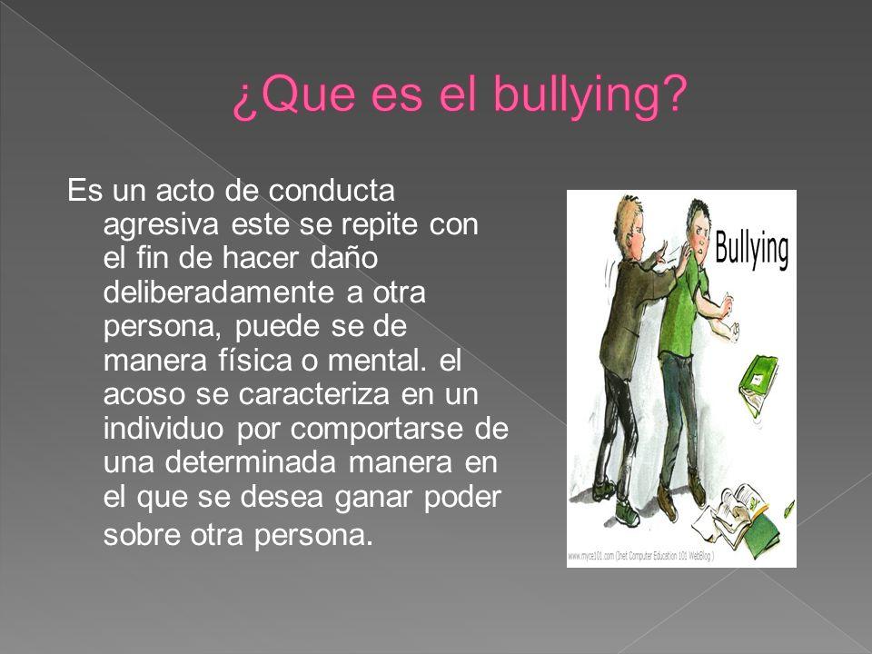 1) La palabra bullying describe un modo de trato entre personas.
