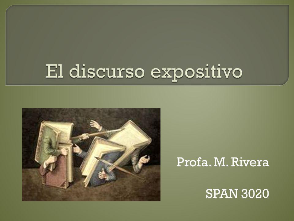 El discurso expositivo es el que busca informar, aclarar o difundir un determinado tema.