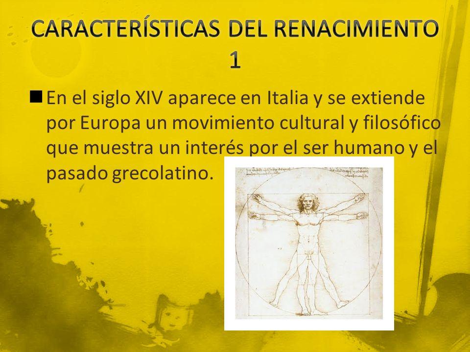 En el siglo XIV aparece en Italia y se extiende por Europa un movimiento cultural y filosófico que muestra un interés por el ser humano y el pasado gr