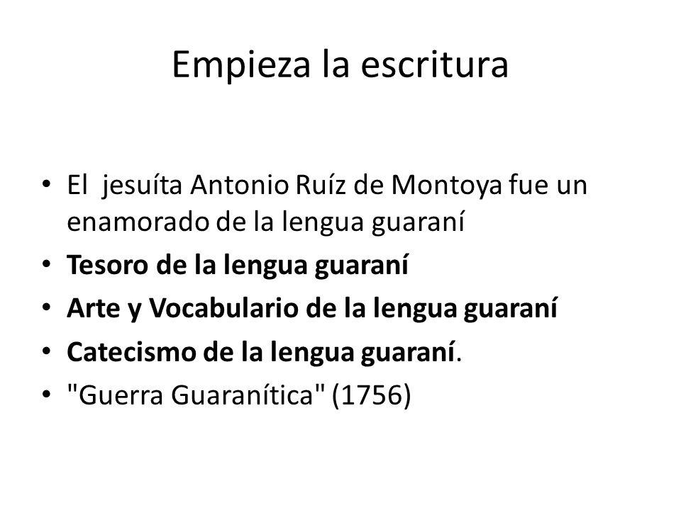 El jesuíta Antonio Ruíz de Montoya fue un enamorado de la lengua guaraní Tesoro de la lengua guaraní Arte y Vocabulario de la lengua guaraní Catecismo