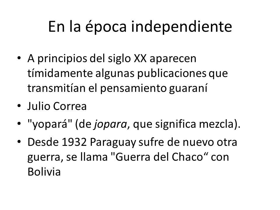 A principios del siglo XX aparecen tímidamente algunas publicaciones que transmitían el pensamiento guaraní Julio Correa
