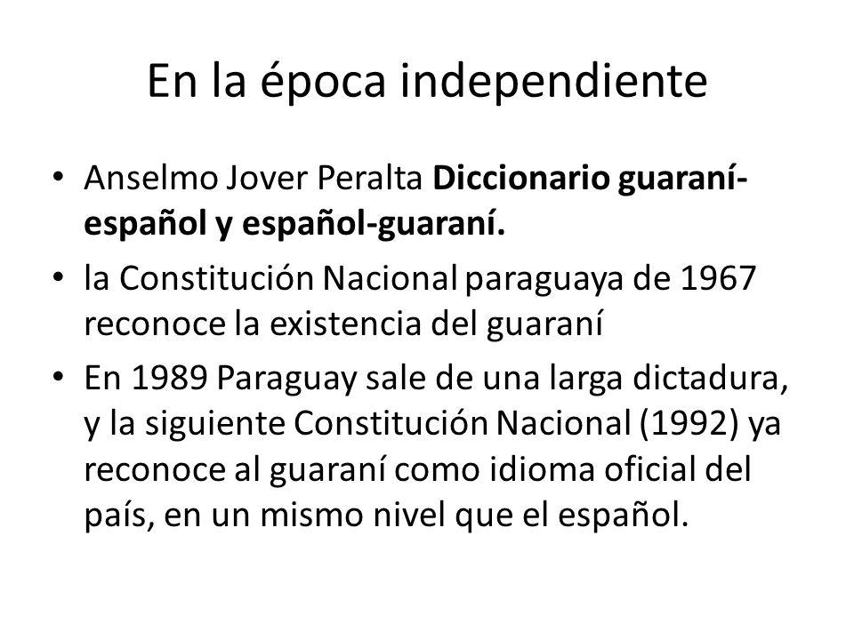 Anselmo Jover Peralta Diccionario guaraní- español y español-guaraní. la Constitución Nacional paraguaya de 1967 reconoce la existencia del guaraní En