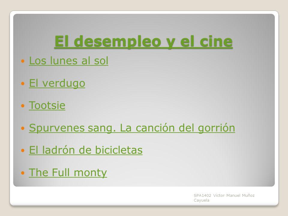 El desempleo y el cine El desempleo y el cine Los lunes al sol El verdugo Tootsie Spurvenes sang.