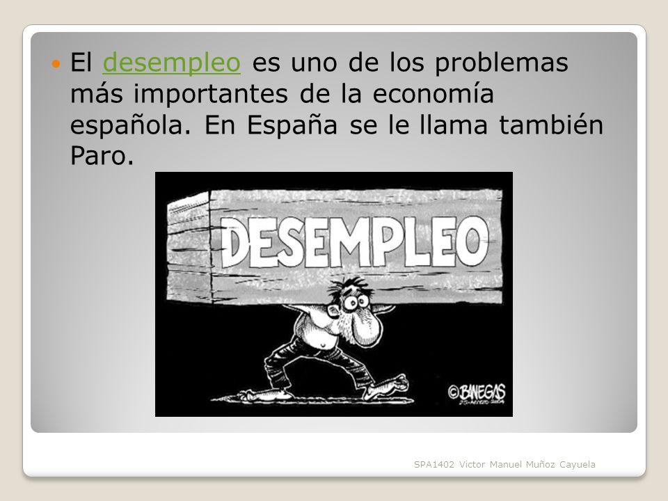 El desempleo es uno de los problemas más importantes de la economía española.