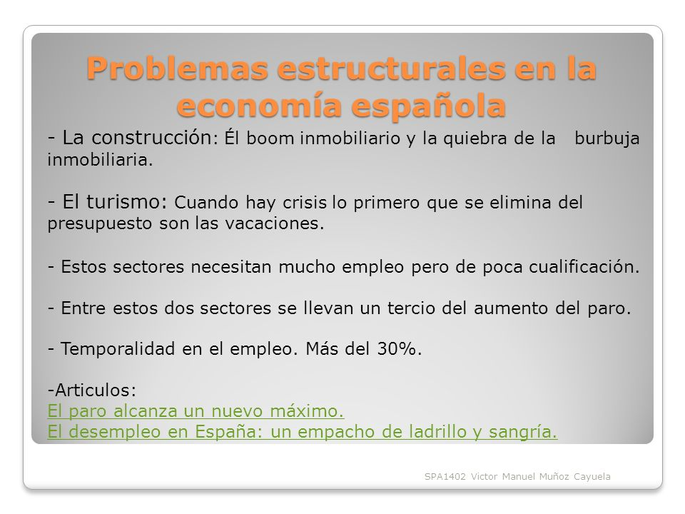 Problemas estructurales en la economía española - La construcción : Él boom inmobiliario y la quiebra de la burbuja inmobiliaria.