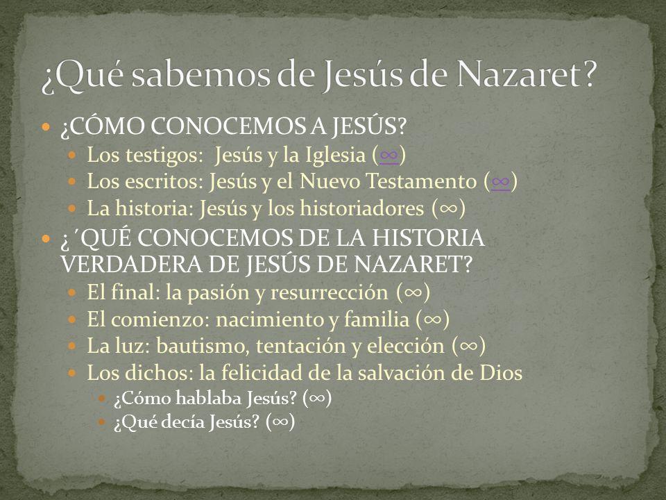 ¿CÓMO CONOCEMOS A JESÚS? Los testigos: Jesús y la Iglesia () Los escritos: Jesús y el Nuevo Testamento () La historia: Jesús y los historiadores () ¿´