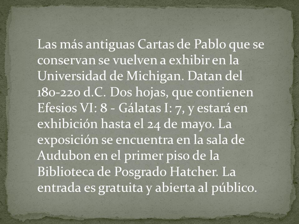 Las más antiguas Cartas de Pablo que se conservan se vuelven a exhibir en la Universidad de Michigan. Datan del 180-220 d.C. Dos hojas, que contienen