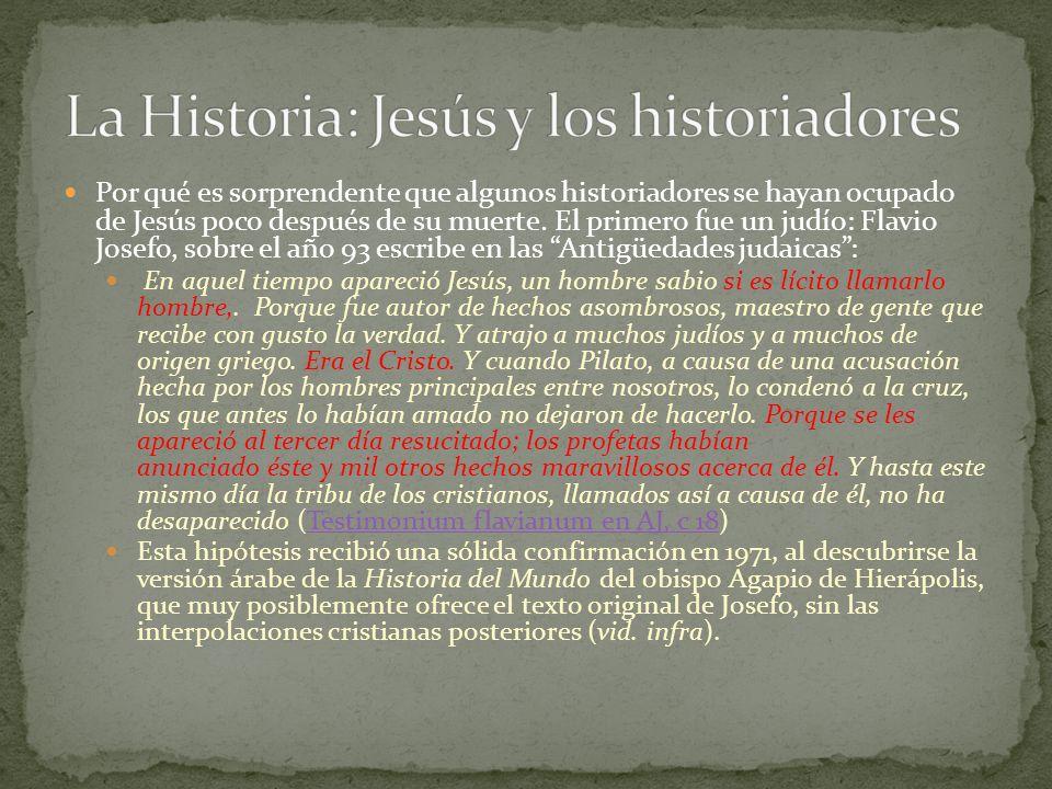 Por qué es sorprendente que algunos historiadores se hayan ocupado de Jesús poco después de su muerte. El primero fue un judío: Flavio Josefo, sobre e