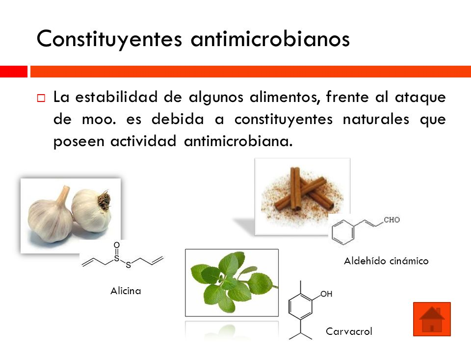 Constituyentes antimicrobianos La estabilidad de algunos alimentos, frente al ataque de moo. es debida a constituyentes naturales que poseen actividad