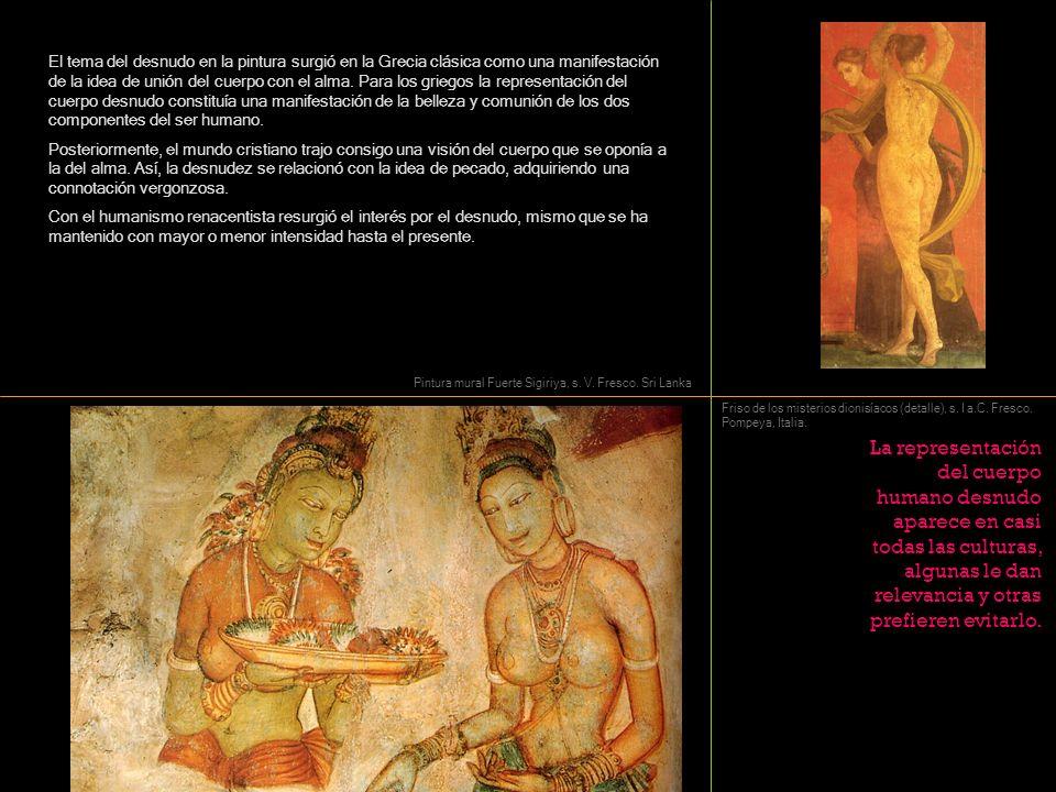 El tema del desnudo en la pintura surgió en la Grecia clásica como una manifestación de la idea de unión del cuerpo con el alma. Para los griegos la r
