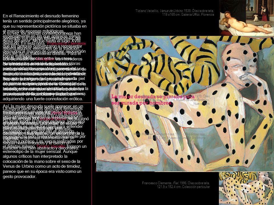 En el Renacimiento el desnudo femenino tenía un sentido principalmente alegórico, ya que su representación pictórica se situaba en el marco de escenas