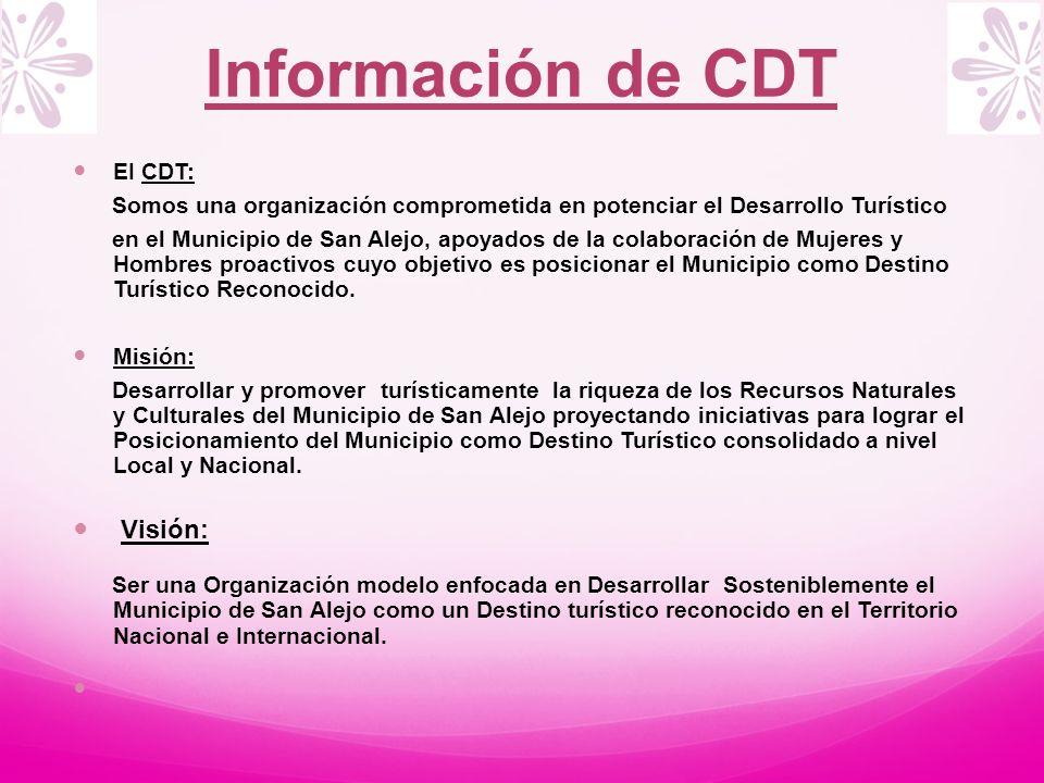 Información de CDT EI CDT: Somos una organización comprometida en potenciar el Desarrollo Turístico en el Municipio de San Alejo, apoyados de la colab