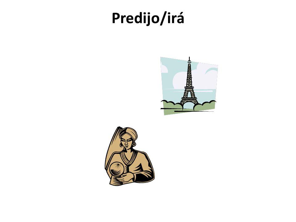 Predijo/irá