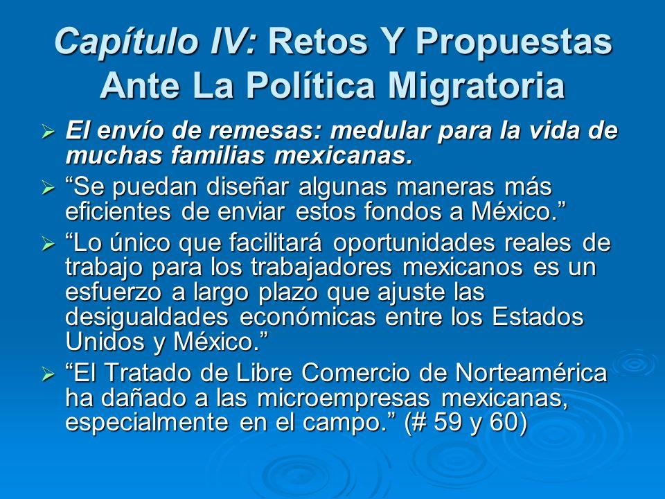 Capítulo IV: Retos Y Propuestas Ante La Política Migratoria El envío de remesas: medular para la vida de muchas familias mexicanas. El envío de remesa