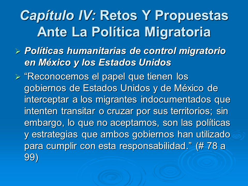 Capítulo IV: Retos Y Propuestas Ante La Política Migratoria Políticas humanitarias de control migratorio en México y los Estados Unidos Políticas huma