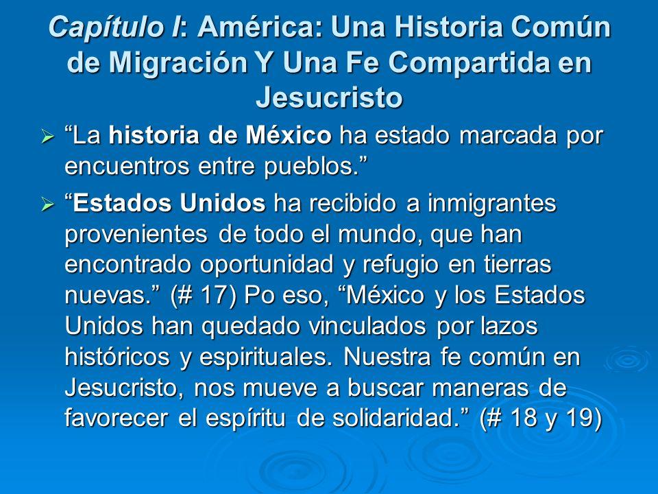 Capítulo I: América: Una Historia Común de Migración Y Una Fe Compartida en Jesucristo La historia de México ha estado marcada por encuentros entre pu