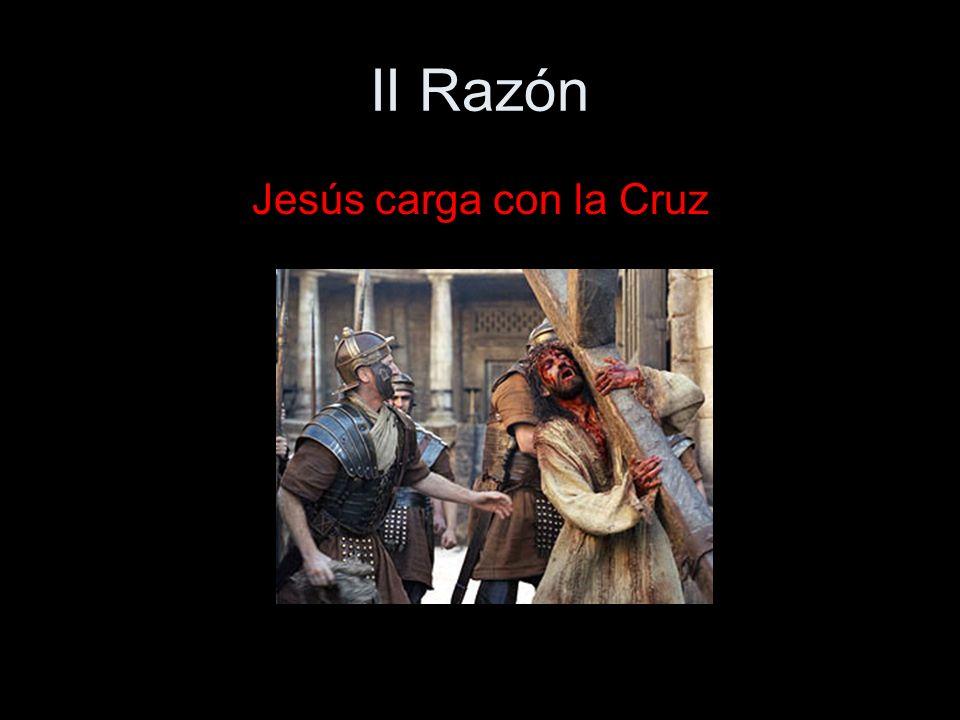 III Razón Jesús cae bajo el peso de la Cruz