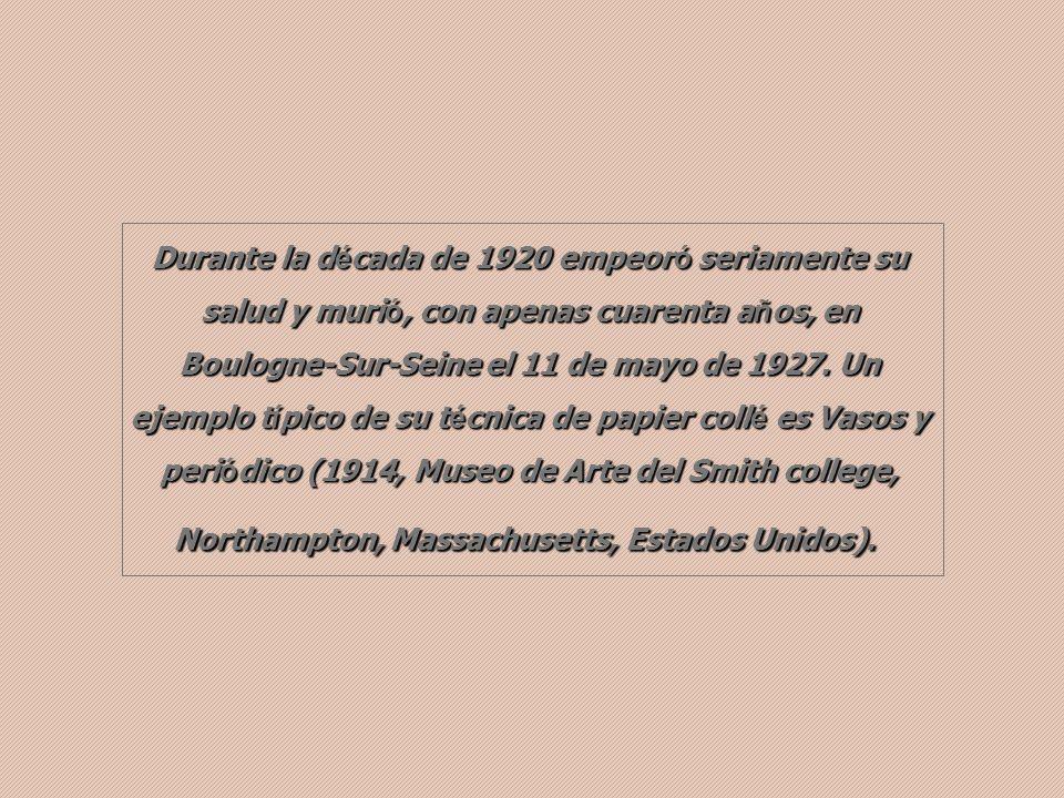 Durante la d é cada de 1920 empeor ó seriamente su salud y muri ó, con apenas cuarenta a ñ os, en Boulogne-Sur-Seine el 11 de mayo de 1927.
