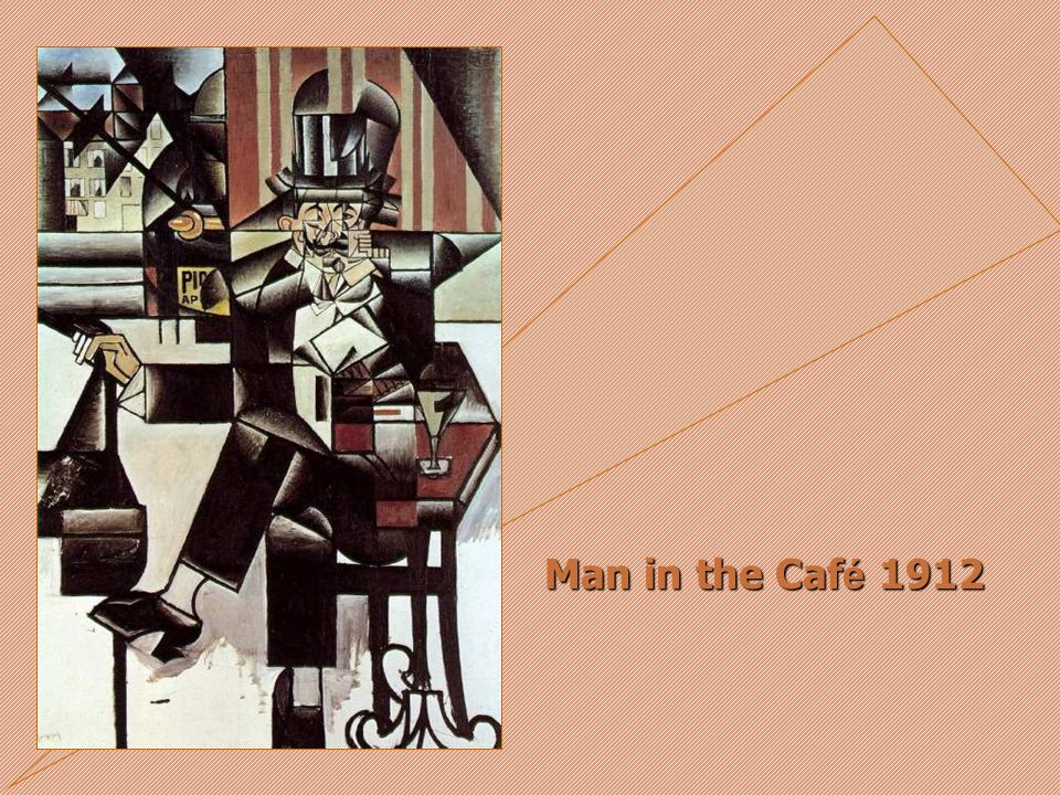 Man in the Caf é 1912