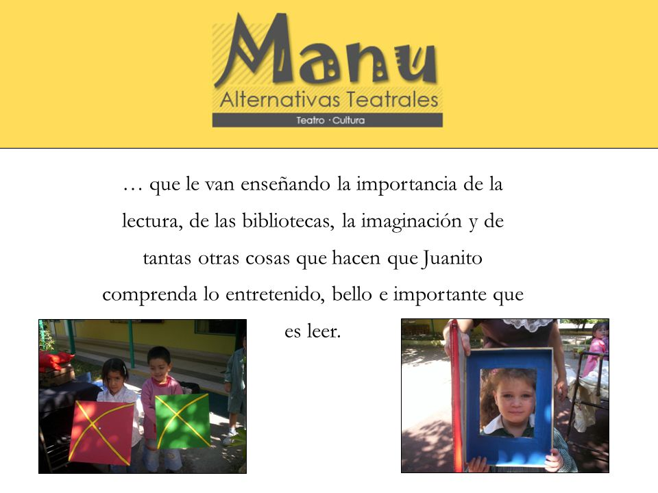 … que le van enseñando la importancia de la lectura, de las bibliotecas, la imaginación y de tantas otras cosas que hacen que Juanito comprenda lo ent