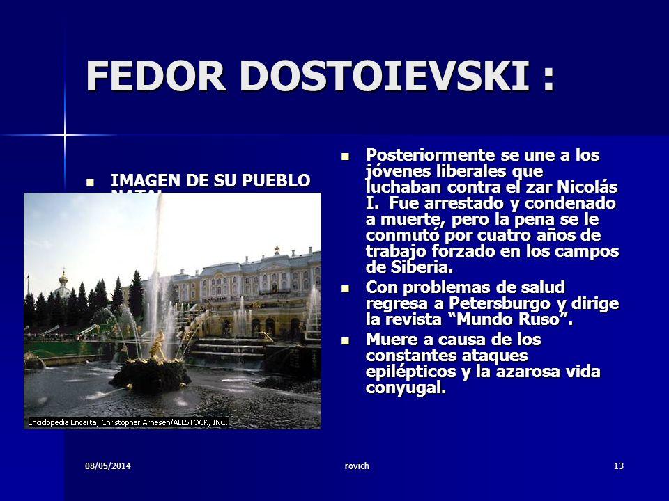 08/05/2014rovich13 FEDOR DOSTOIEVSKI : IMAGEN DE SU PUEBLO NATAL IMAGEN DE SU PUEBLO NATAL Posteriormente se une a los jóvenes liberales que luchaban contra el zar Nicolás I.